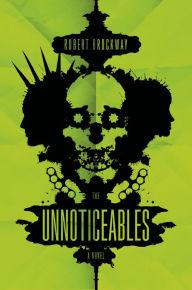 Robert Brockway_The Unnoticables