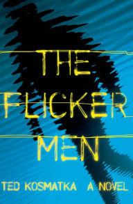 Ted Kosmatka_The Flicker Men